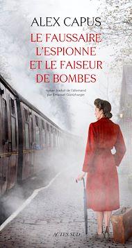 Téléchargez le livre :  Le faussaire, l'espionne et le faiseur de bombes