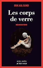 Téléchargez le livre :  Les Corps de verre