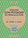Télécharger le livre :  Débuter son potager en permaculture