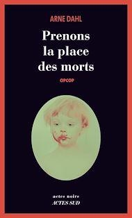 Téléchargez le livre :  Prenons la place des morts