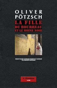 Téléchargez le livre :  La Fille du bourreau et le moine noir (tome 2)