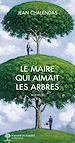 Télécharger le livre : Le maire qui aimait les arbres