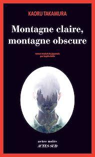 Téléchargez le livre :  Montagne claire, montagne obscure