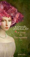 Télécharger le livre :  La Rose de Saragosse