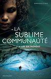 Télécharger le livre :  La sublime communauté - T.2