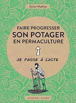 Téléchargez le livre :  Faire progresser son potager en permaculture