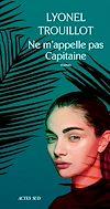 Télécharger le livre :  Ne m'appelle pas Capitaine