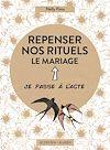 Télécharger le livre :  Repenser nos rituels : le mariage