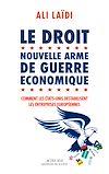 Télécharger le livre :  Le Droit, nouvelle arme de guerre économique