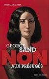 """Télécharger le livre :  George Sand : """"Non aux préjugés"""""""