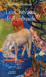 Téléchargez le livre :  Les chevaux de Rimbaud