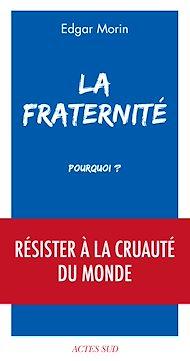 Téléchargez le livre :  La Fraternité, pourquoi ?