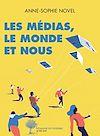 Télécharger le livre :  Les médias, le monde et nous