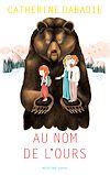Télécharger le livre :  Au nom de l'ours