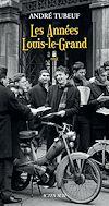 Télécharger le livre :  Les années Louis-le-Grand