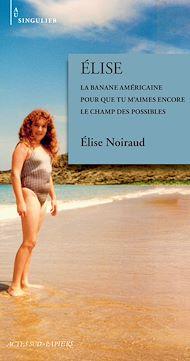 Téléchargez le livre :  Elise