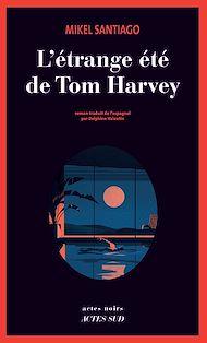 Téléchargez le livre :  L'Étrange été de Tom Harvey