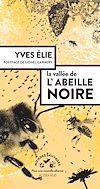Télécharger le livre :  La Vallée de l'abeille noire