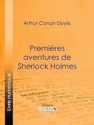 Téléchargez le livre :  Premières aventures de Sherlock Holmes