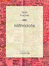 Télécharger le livre :  Mithridate