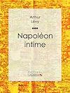 Télécharger le livre :  Napoléon intime