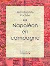 Télécharger le livre :  Napoléon en campagne