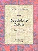 Téléchargez le livre :  Baudelaire Dufaÿs