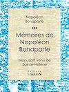 Télécharger le livre :  Mémoires de Napoléon Bonaparte
