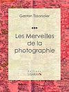 Télécharger le livre :  Les Merveilles de la photographie