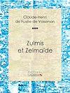 Télécharger le livre :  Zulmis et Zelmaïde