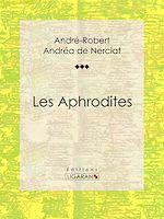 Téléchargez le livre :  Les Aphrodites