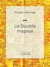 Télécharger le livre :  La Double Méprise