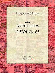 Téléchargez le livre :  Mémoires historiques