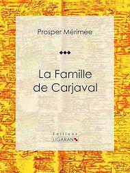 Téléchargez le livre :  La Famille de Carjaval