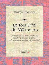 Téléchargez le livre :  La Tour Eiffel de 300 mètres