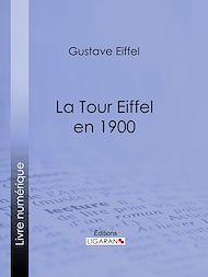 Téléchargez le livre :  La tour Eiffel en 1900