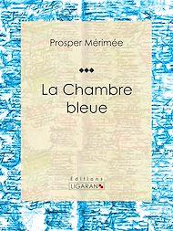 Téléchargez le livre :  La Chambre bleue
