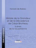 Téléchargez le livre :  Histoire de la Grandeur et de la Décadence de César Birotteau