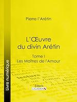 Téléchargez le livre :  L'Oeuvre du divin Arétin