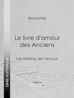 Téléchargez le livre :  Le livre d'amour des Anciens