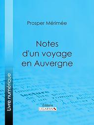 Téléchargez le livre :  Notes d'un voyage en Auvergne