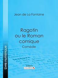 Téléchargez le livre :  Ragotin ou le Roman comique