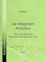 Téléchargez le livre :  Le Magicien Amateur