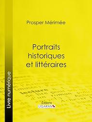 Téléchargez le livre :  Portraits historiques et littéraires