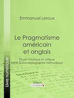 Téléchargez le livre :  Le Pragmatisme américain et anglais
