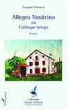 Télécharger le livre :  Allegro Neutrino ou l'attrape-temps