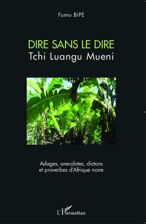 Téléchargez le livre :  Dire sans le dire Tchi Luangu Mueni