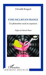 Téléchargez le livre :  Etre esclave en France