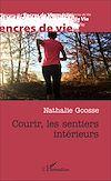 Télécharger le livre :  Courir, les sentiers intérieurs