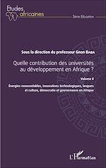 Téléchargez le livre :  Quelle contribution des universités au développement en Afrique ? Volume II